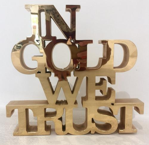 In Gold We Trust - Gold Plating Sculpture
